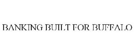 BANKING BUILT FOR BUFFALO