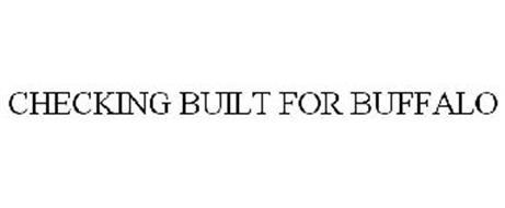 CHECKING BUILT FOR BUFFALO