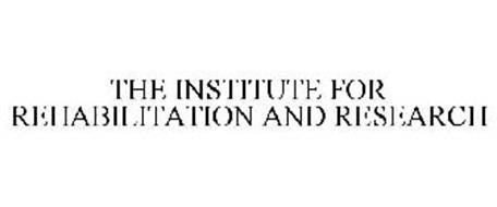 THE INSTITUTE FOR REHABILITATION AND RESEARCH