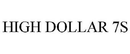 HIGH DOLLAR 7S