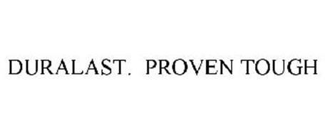DURALAST. PROVEN TOUGH