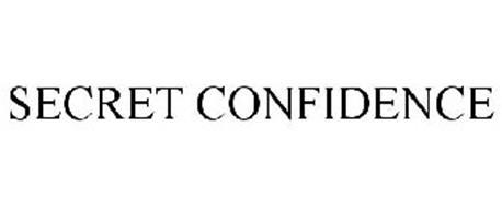 SECRET CONFIDENCE