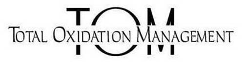 TOM TOTAL OXIDATION MANAGEMENT