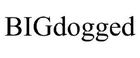 BIGDOGGED