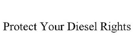PROTECT YOUR DIESEL RIGHTS