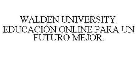WALDEN UNIVERSITY. EDUCACIÓN ONLINE PARA UN FUTURO MEJOR.