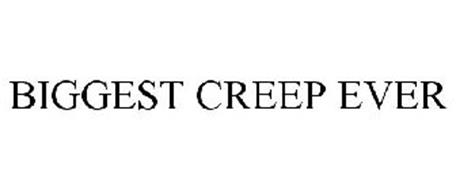 BIGGEST CREEP EVER