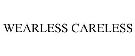 WEARLESS CARELESS