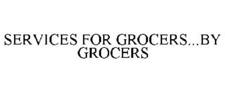SERVICES FOR GROCERS...BY GROCERS