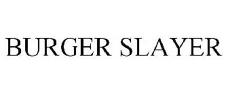 BURGER SLAYER