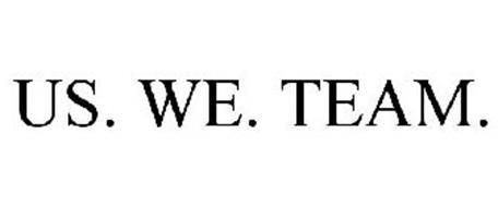 US. WE. TEAM.