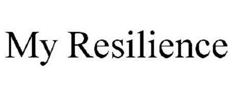 MY RESILIENCE