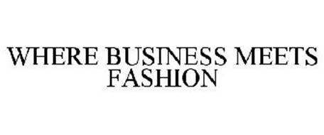WHERE BUSINESS MEETS FASHION