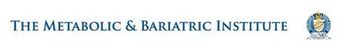 THE METABOLIC & BARIATRIC INSTITUTE EXCELLENCE EDUCATION