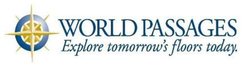 WORLD PASSAGES EXPLORE TOMORROW'S FLOORS TODAY.