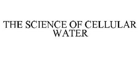 THE SCIENCE OF CELLULAR WATER