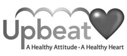 UPBEAT A HEALTHY ATTITUDE · A HEALTHY HEART