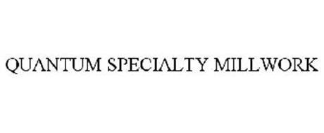 QUANTUM SPECIALTY MILLWORK