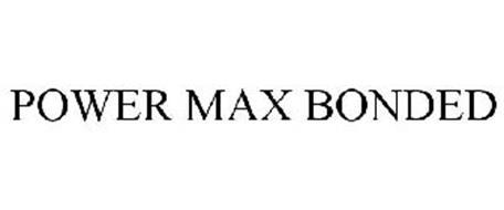 POWER MAX BONDED