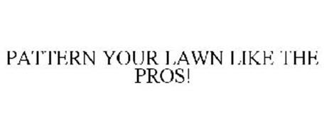 PATTERN YOUR LAWN LIKE THE PROS!