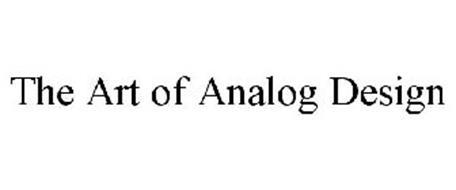 THE ART OF ANALOG DESIGN