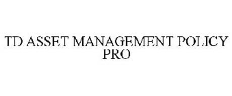 TD ASSET MANAGEMENT POLICY PRO