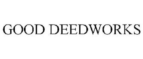 GOOD DEEDWORKS