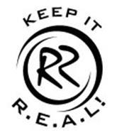 RR KEEP IT R.E.A.L.!