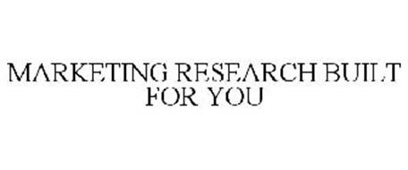 MARKETING RESEARCH BUILT FOR YOU