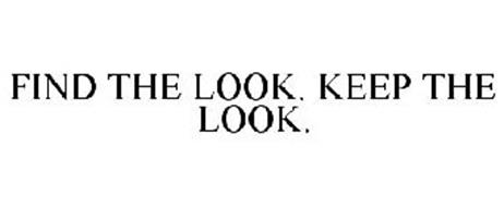 FIND THE LOOK. KEEP THE LOOK.