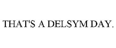 THAT'S A DELSYM DAY.