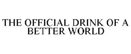 THE OFFICIAL DRINK OF A BETTER WORLD