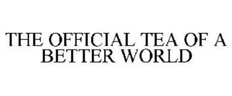THE OFFICIAL TEA OF A BETTER WORLD