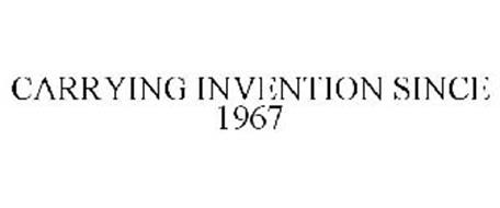 CARRYING INVENTION SINCE 1967