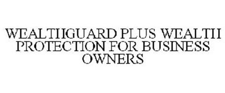 WEALTHGUARD PLUS WEALTH PROTECTION FOR BUSINESS OWNERS