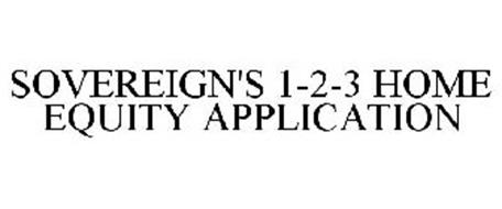 SOVEREIGN'S 1-2-3 HOME EQUITY APPLICATION