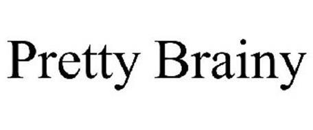 PRETTY BRAINY