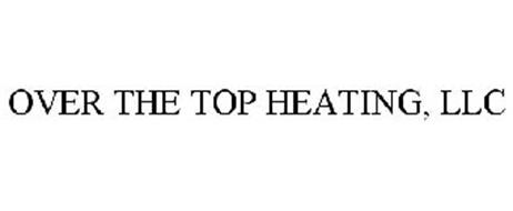 OVER THE TOP HEATING, LLC