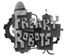 FREAKY ROBOTS