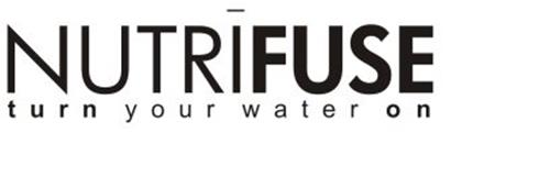 NUTRIFUSE TURN YOUR WATER ON