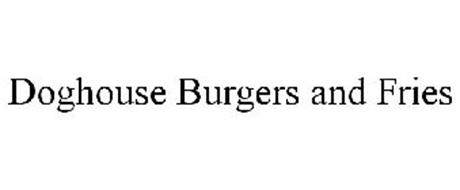 DOGHOUSE BURGERS AND FRIES