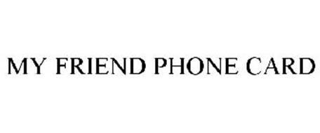 MY FRIEND PHONE CARD