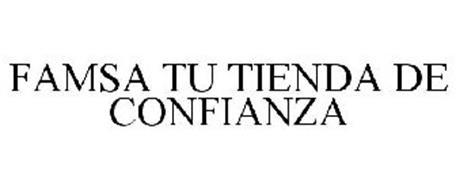 FAMSA TU TIENDA DE CONFIANZA Trademark of GRUPO FAMSA, S A