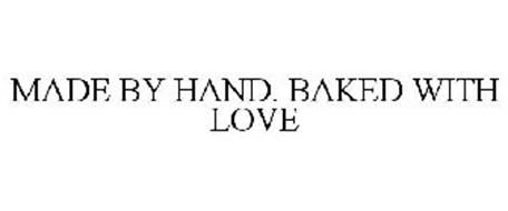 MADE BY HAND. BAKED WITH LOVE