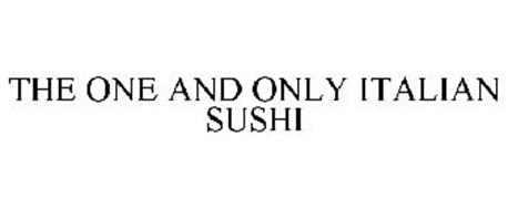 THE ONE AND ONLY ITALIAN SUSHI