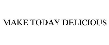 MAKE TODAY DELICIOUS