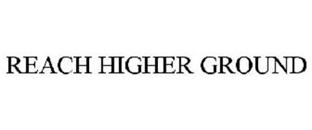 REACH HIGHER GROUND