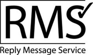 RMS REPLY MESSAGE SERVICE