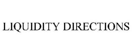 LIQUIDITY DIRECTIONS
