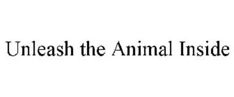 UNLEASH THE ANIMAL INSIDE